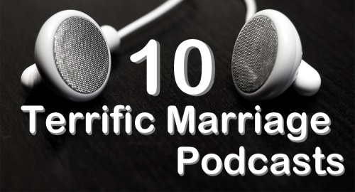 top 10 marriage podcasts