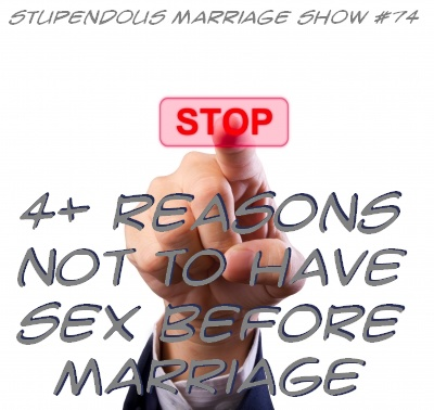 More than 4 reasons not to have sex before marriage