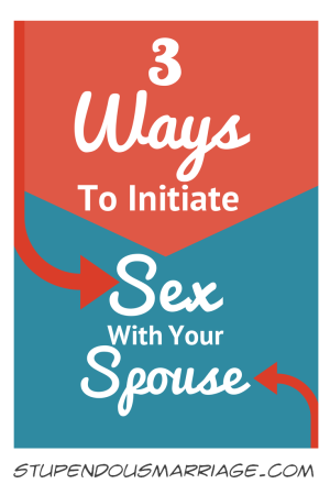 3 Ways to Initiate Sex with your Spouse
