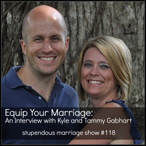 equip-your-marriage-kyle-tammy-gabhart