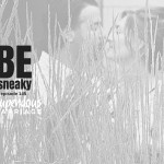 Be Sneaky – Episode 145