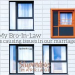Inlaws Causing Issues In Marriage – Episode 144