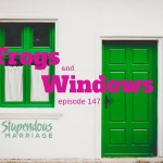 Frogs and Windows – Episode 147