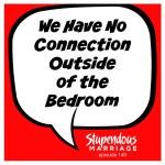 No Connection Outside the Bedroom – Episode 149
